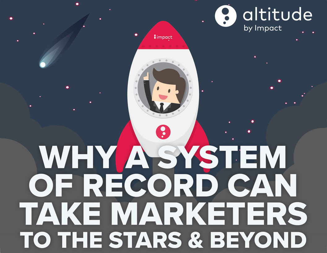 Why a System of Record can Take Marketers to the Stars and Beyond